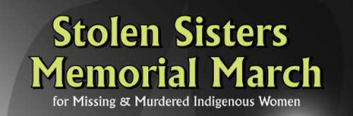 Stolen Sisters Memorial March – Saturday Feb 14th