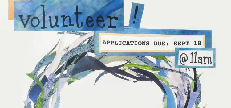 "Text in blue boxes that reads ""Volunteer! Applications due Sept 18 at 11 am"", with a half-circle of wavy blue and green seaweed-like fronds."