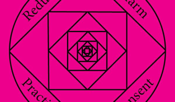 "Pink background with black lines forming squares and diamonds reads ""reduce harm practice consent"""