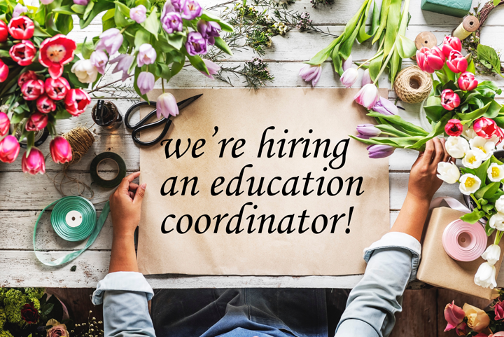 *Closed* We're hiring a new Education Coordinator!