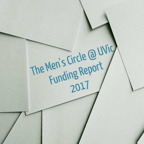 "Pile of blank with paper, text reads ""The Men's Circle @ UVic Funding Report 2017"""