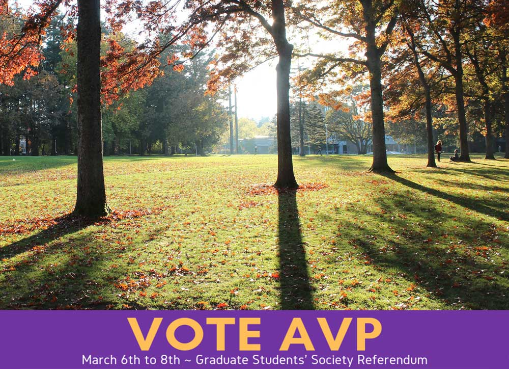 Image of the UVic quadrangle, with the text Vote AVP March 6th to 8th - Graduate Students' Society Referendum