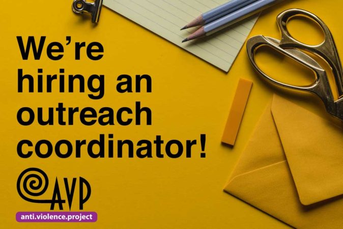 "Photo of yellow desk with the words ""We're hiring an outreach coordinator"" in bold along with the Anti-Violence Project logo"