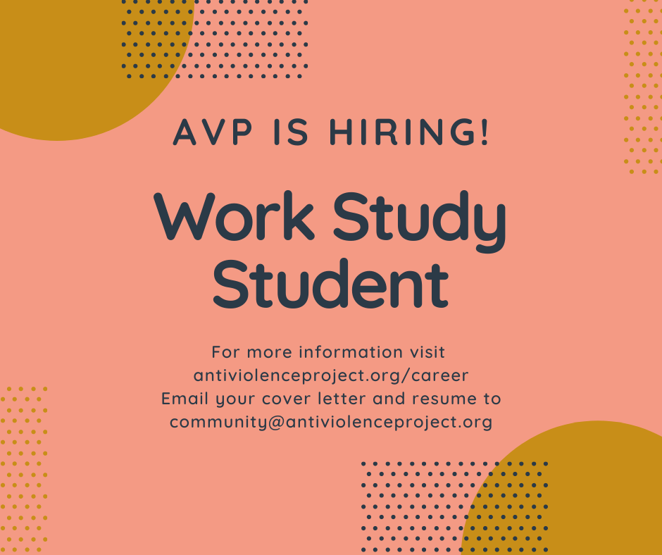 """Pink background with yellow shapes and the text """"AVP is hiring! Work Study Student. For more information, visit antiviolenceproject.org/career Email your cover letter and resume to community@antiviolenceproject.org"""